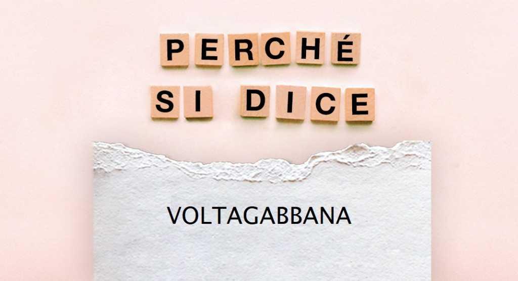 """""""Voltagabbana"""", ecco il significato della parola tanto in uso oggi"""