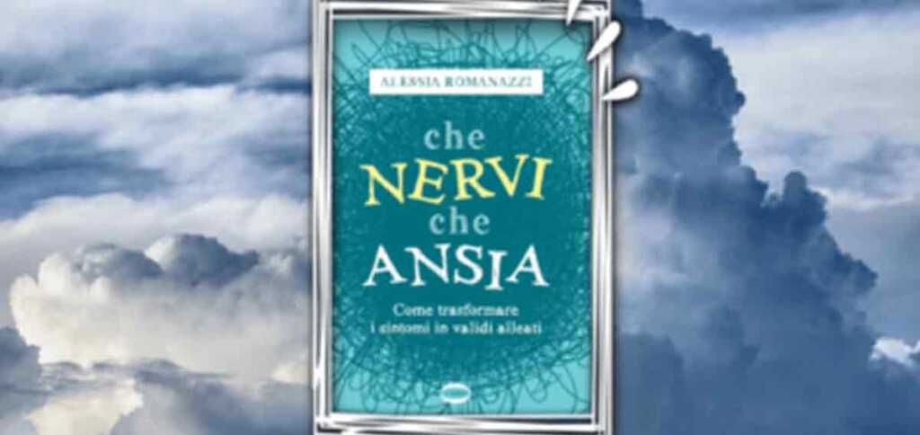 Che-nervi-che-ansia - Alessia Romanazzi