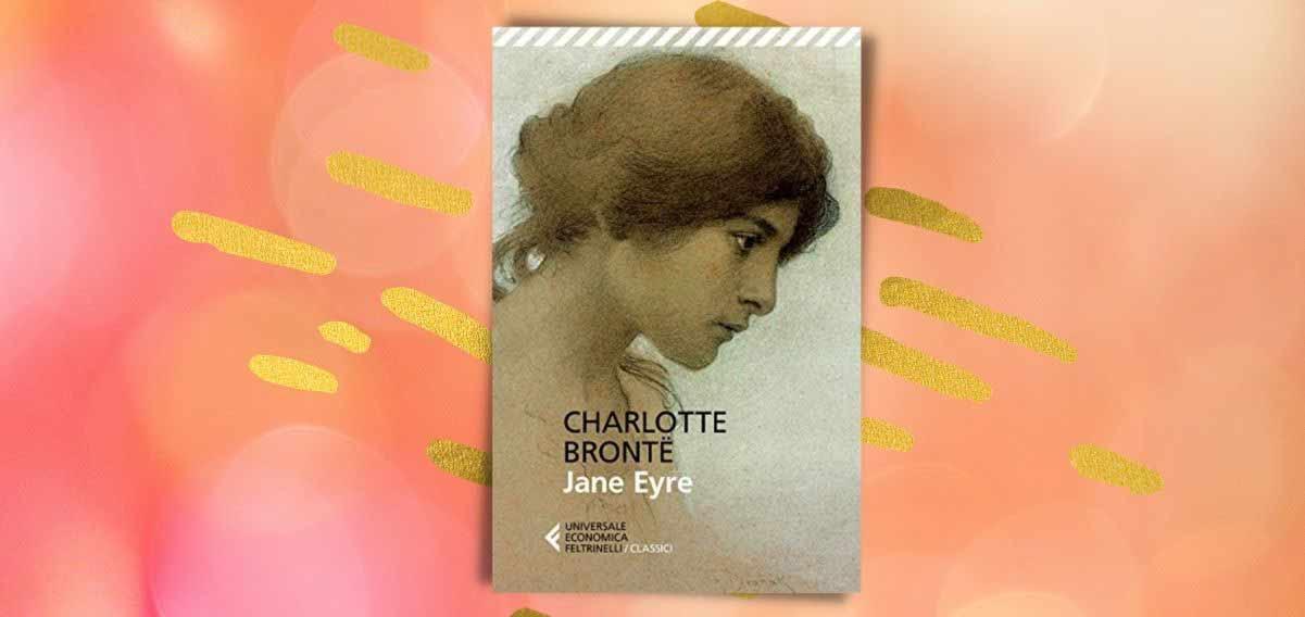 """""""Jane Eyre"""" di Charlotte Brontë, il libro che celebra la forza delle donne"""