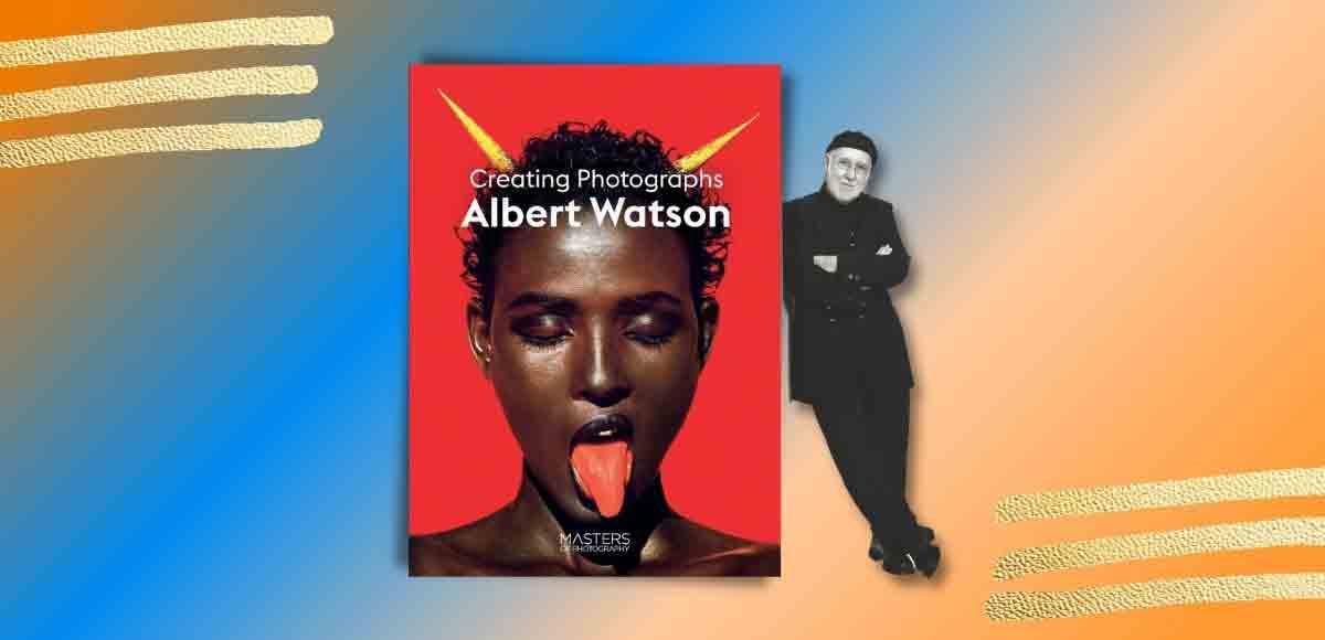 """""""Creating Photograph"""". Il nuovo libro del fotografo Albert Watson"""