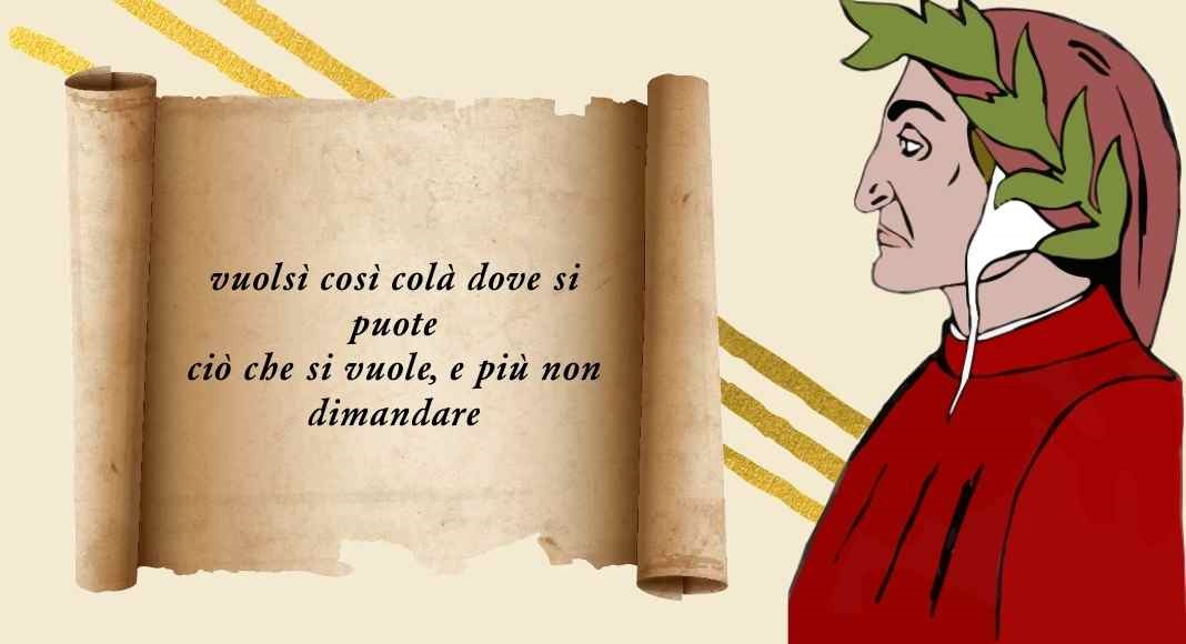 """Dante, il significato del verso """"Vuolsì così colà dove si puote ciò che si vuole, e più non dimandare"""""""