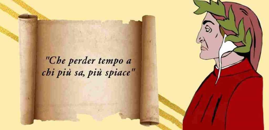 """""""Che perder tempo a chi più sa, più spiace"""", il modo di dire nato da Dante"""