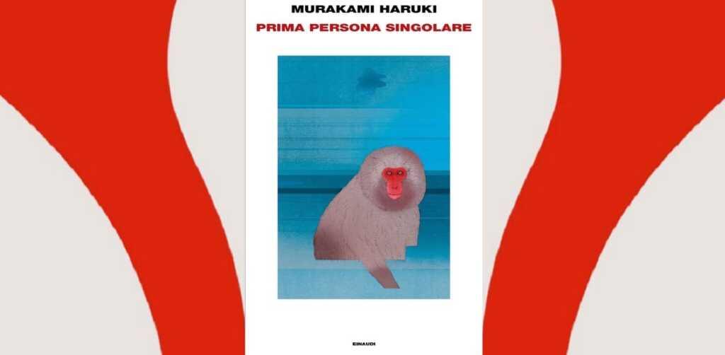 """Perché """"Prima persona singolare"""" di Murakami è un libro da leggere"""
