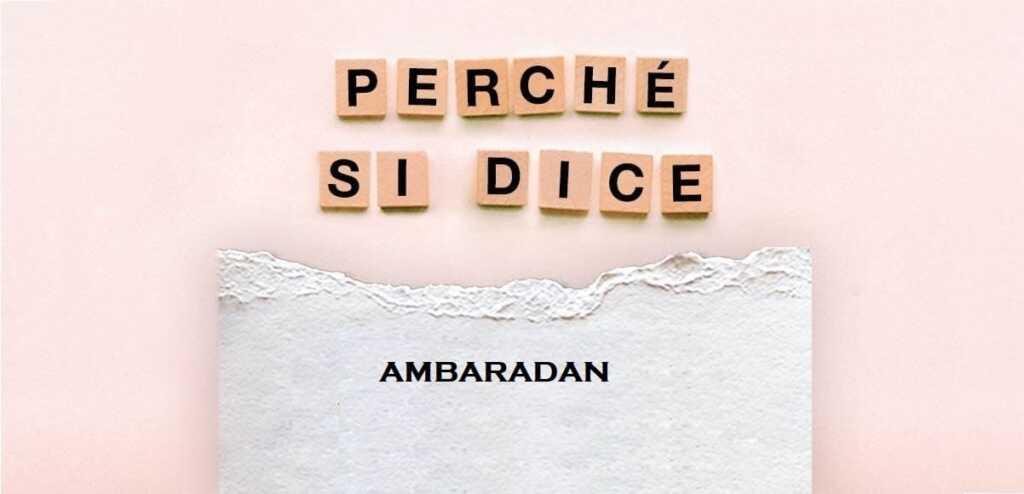 """Perché si dice """"Ambaradan"""", l'origine del modo di dire"""