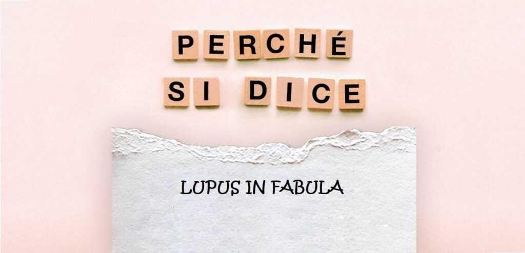 """Perché si dice """"Lupus in Fabula"""", l'origine del modo di dire"""