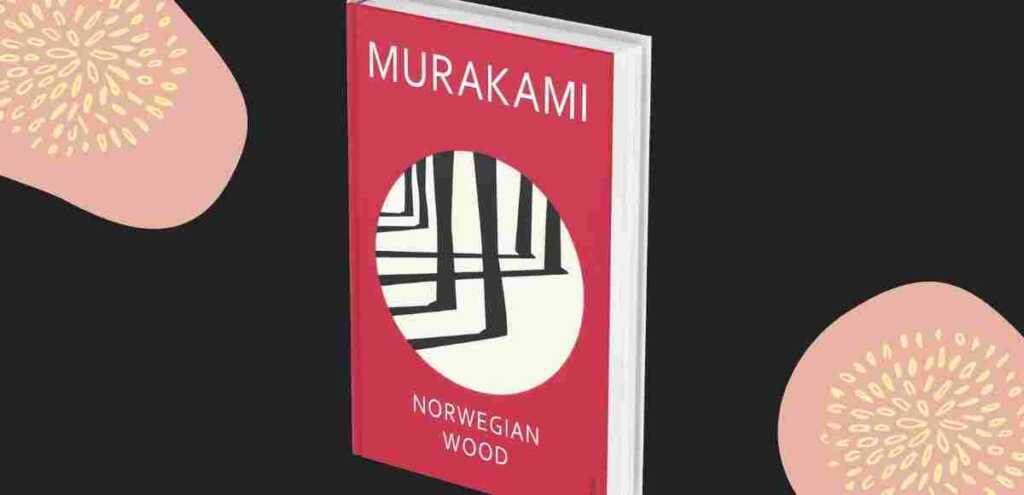 Norwegian Wood, il libro di Murakami sul senso della vita