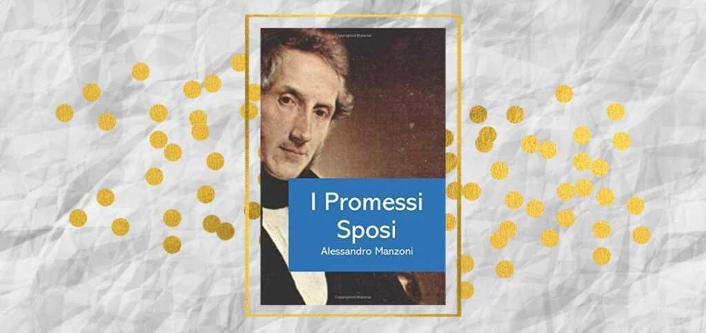 """""""I promessi sposi"""" di Manzoni, un capolavoro senza tempo"""