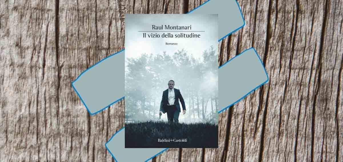 """""""Il vizio della solitudine"""" di Montanari, il complesso rapporto fra legge e giustizia"""