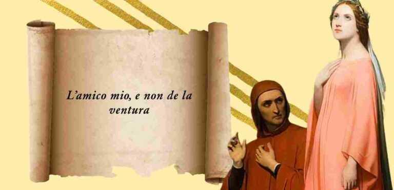 """""""L'amico mio, e non de la ventura"""", il significato del verso di Dante"""