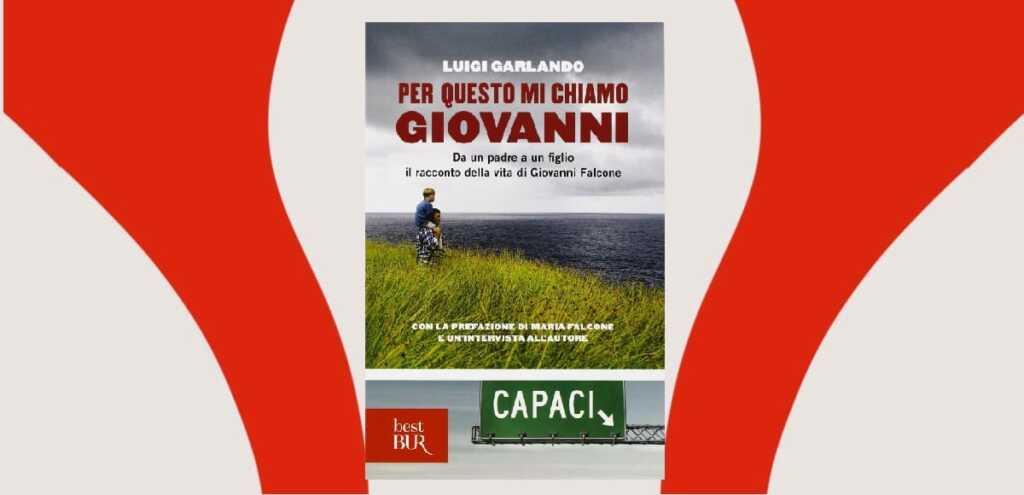 """""""Per questo mi chiamo Giovanni"""", un libro da leggere per ricordare il giudice-eroe"""