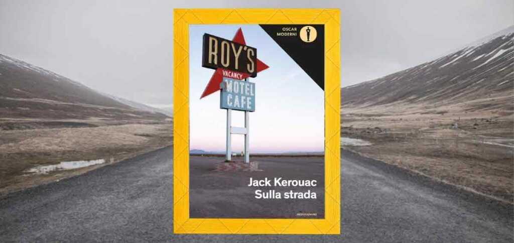 """""""Sulla strada"""" di Jack Kerouac, un libro sulla libertà"""