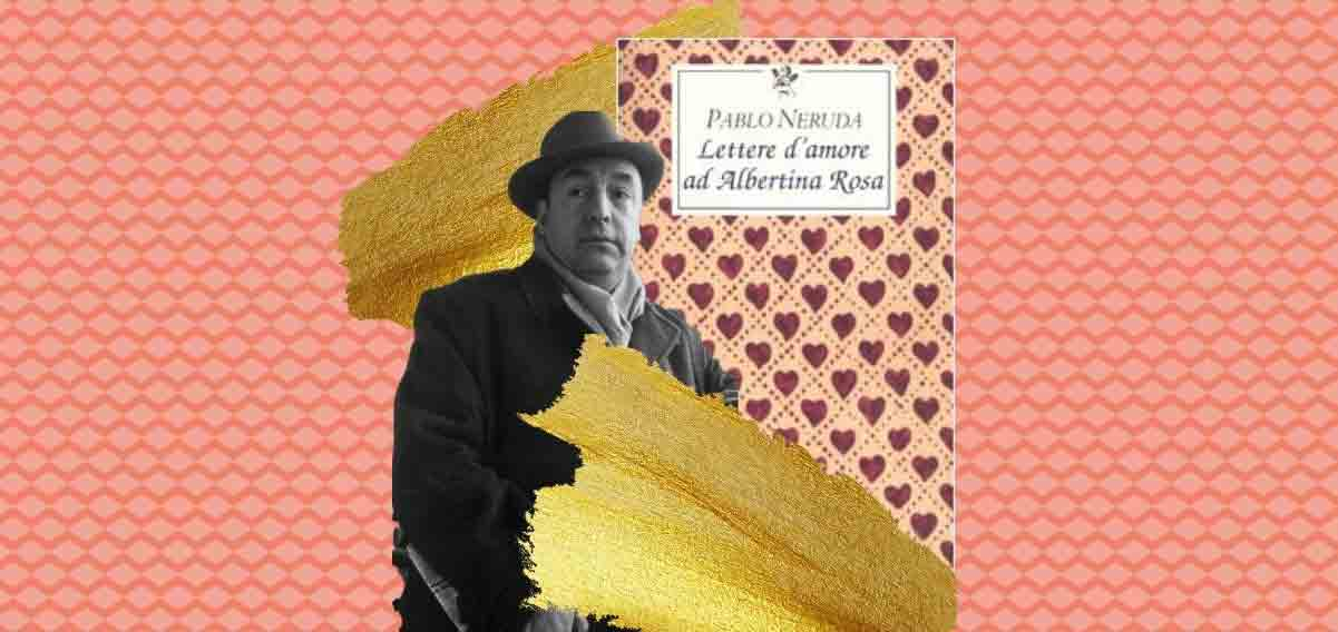 pablo-neruda-albertina-amore-segreto-1201-568