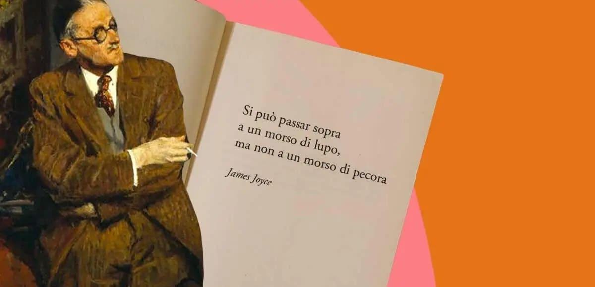 """""""Si può passar sopra a un morso di lupo, ma non a un morso di pecora"""" di James Joyce"""