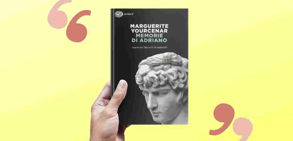"""""""Memorie di Adriano"""", le frasi del libro di Marguerite Yourcenar"""
