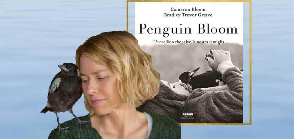 """""""Penguin Bloom"""", il film ispirato all'omonimo romanzo con Naomi Watts"""