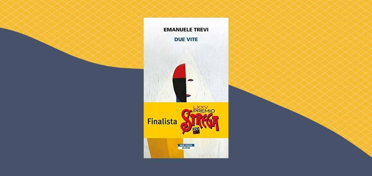 """""""Due vite"""", il libro di Emanuele Trevi Premio Strega 2021"""