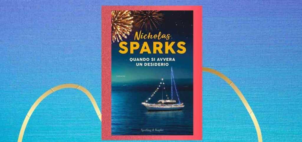 """Nicholas Sparks, perché leggere il nuovo romanzo """"Quando si avvera un desiderio"""""""