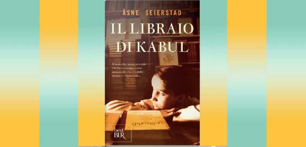 """Il libraio di Kabul, """"Il libraio di Kabul"""", il libro da leggere per conoscere la vita delle donne in Afghanistan"""