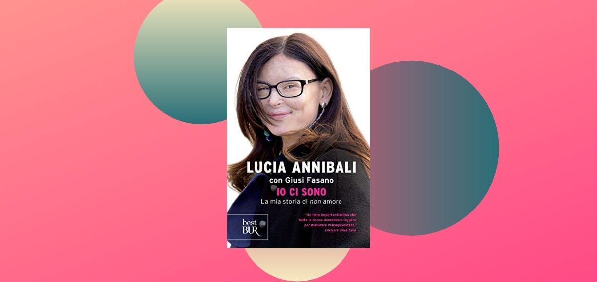 """""""Io ci sono. La mia storia di «non» amore"""", la testimonianza di Lucia Annibali"""