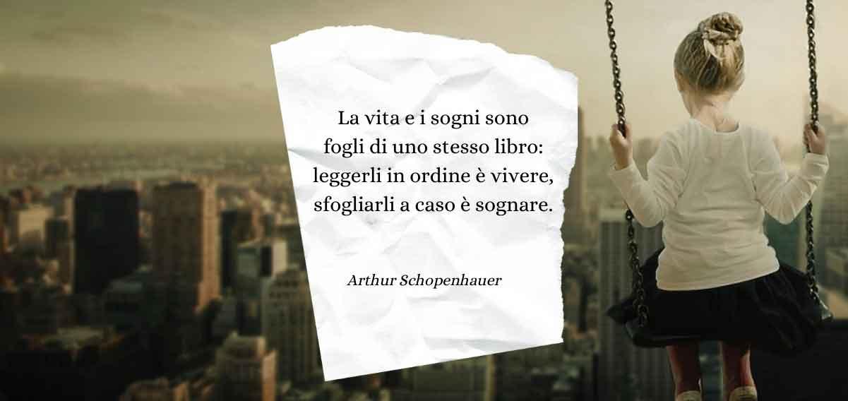 """""""La vita e i sogni sono fogli di uno stesso libro..."""" di Schopenhauer"""