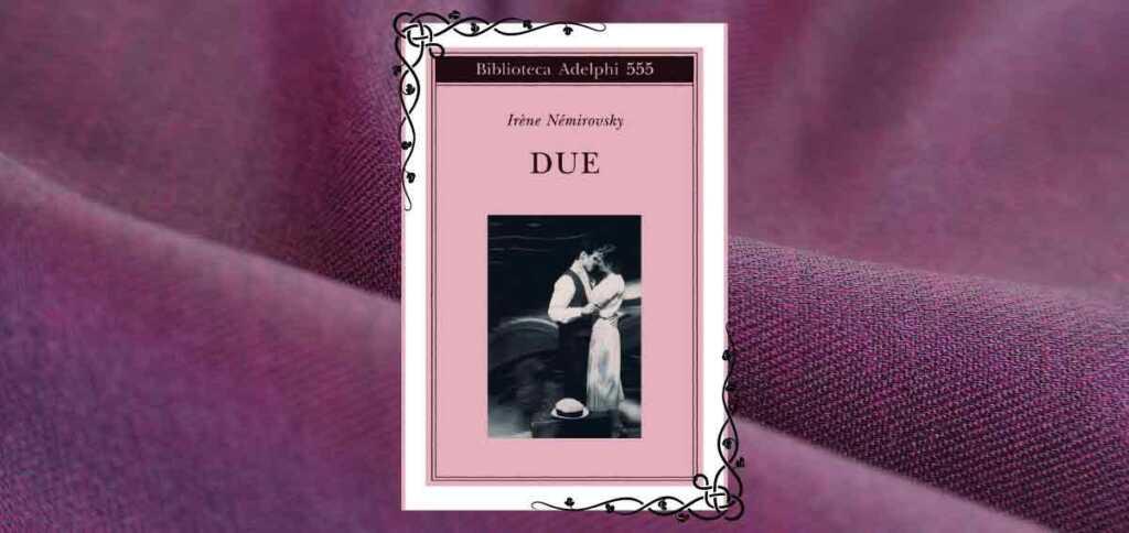 due-romanzo-irene-nemirovsky-1201-568