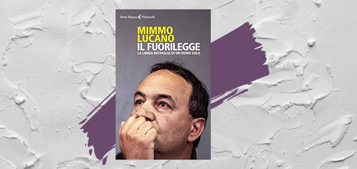 """""""Il fuorilegge"""", un libro per comprendere il modello Riace di Mimmo Lucano"""