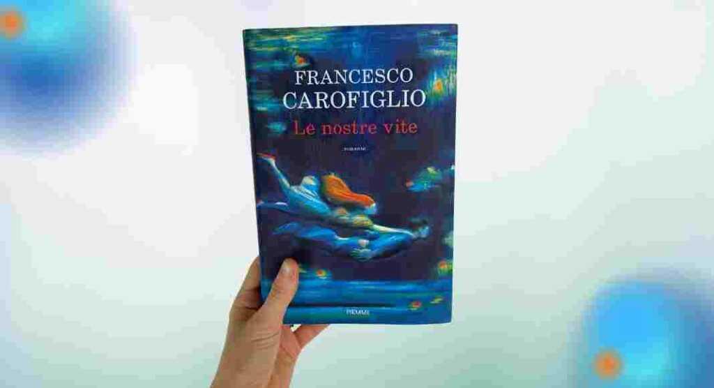 """""""Le nostre vite"""", Francesco Carofiglio ci porta negli ambiti più ambigui della nostra memoria"""